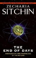 Zecharia Sitchin - The End of Days: Armageddon and Prophecies of the Return (The Earth Chronicles) - 9780061239212 - V9780061239212