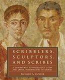 LaFleur, Richard A.; Wheelock, Martha - Scribblers, Sculptors, and Scribes - 9780061259180 - V9780061259180