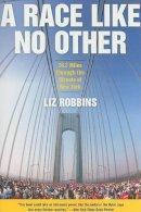 Robbins, Liz - Race Like No Other - 9780061373145 - V9780061373145