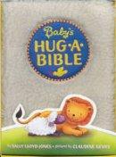 Lloyd-Jones, Sally - Baby's Hug-a-Bible - 9780061566219 - V9780061566219