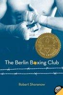 Robert Sharenow - The Berlin Boxing Club - 9780061579707 - KSS0000225