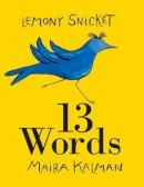 Snicket, Lemony - 13 Words - 9780061664670 - V9780061664670