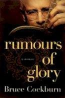 Cockburn, Bruce - Rumours of Glory: A Memoir - 9780061969126 - V9780061969126