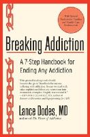 Dodes, Lance M., M.D. - Breaking Addiction: A 7-Step Handbook for Ending Any Addiction - 9780061987397 - KLJ0017324