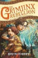 Farrey, Brian - The Grimjinx Rebellion (Vengekeep Prophecies) - 9780062049353 - V9780062049353
