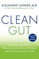 Alejandro Junger - Clean Gut: The Breakthrough Plan for Eliminating the Root Cause of Disease and Revolutionizing Your Health - 9780062075871 - KIN0036239