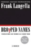 Langella, Frank - Dropped Names: Famous Men and Women As I Knew Them - 9780062094490 - V9780062094490