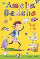 Parish, Herman - Amelia Bedelia Chapter Book #3: Amelia Bedelia Road Trip! - 9780062095022 - V9780062095022
