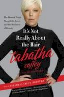 Coffey, Tabatha - It's Not Really About the Hair - 9780062103956 - V9780062103956
