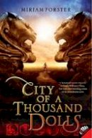 Forster, Miriam - City of a Thousand Dolls - 9780062121325 - KRA0002192
