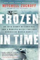 Zuckoff, Mitchell - Frozen in Time: An Epic Story of Survival and a Modern Quest for Lost Heroes of World War II (P.S.) - 9780062133403 - V9780062133403