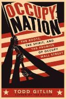 Gitlin, Todd - Occupy Nation: The Roots, the Spirit, and the Promise of Occupy Wall Street - 9780062200921 - KRA0005151