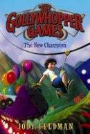 Feldman, Jody - The Gollywhopper Games: The New Champion - 9780062211262 - V9780062211262