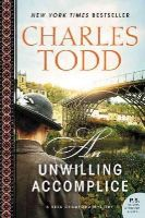 Todd, Charles - An Unwilling Accomplice: A Bess Crawford Mystery (Bess Crawford Mysteries) - 9780062237200 - V9780062237200