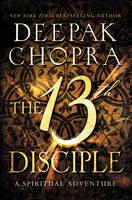 Chopra, Deepak - The 13th Disciple: A Spiritual Adventure - 9780062241429 - V9780062241429