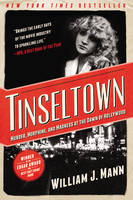 Mann, William J. - Tinseltown: Murder, Morphine, and Madness at the Dawn of Hollywood - 9780062242198 - V9780062242198