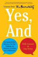 Leonard, Kelly, Yorton, Tom - Yes, And: How Improvisation Reverses