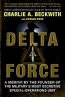 Beckwith, Charlie A.; Knox, Donald - Delta Force - 9780062249692 - V9780062249692