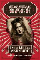Bach, Sebastian - 18 and Life on Skid Row - 9780062265401 - V9780062265401