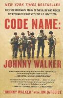 Walker, Johnny, DeFelice, Jim - Code Name: Johnny Walker: The Extraordinary Story of the Iraqi Who Risked Everything to Fight with the U.S. Navy SEALs - 9780062267566 - V9780062267566