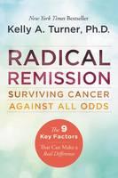 Turner, Kelly A. - Radical Remission - 9780062268747 - V9780062268747
