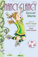 Jane O'Connor - Fancy Nancy: Nancy Clancy, Soccer Mania - 9780062269669 - 9780062269669
