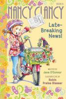 O'Connor, Jane - Fancy Nancy: Nancy Clancy, Late-Breaking News! - 9780062269737 - KEX0295275