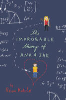 Katcher, Brian - The Improbable Theory of Ana and Zak - 9780062272782 - V9780062272782