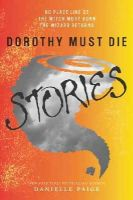 Paige, Danielle - Dorothy Must Die Stories: No Place Like Oz, The Witch Must Burn, The Wizard Returns (Dorothy Must Die Novella) - 9780062280794 - KSS0003079
