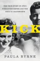 Byrne, Paula - Kick: The True Story of Jfk's Sister and the Heir to Chatsworth - 9780062296276 - 9780062296276