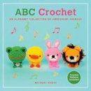 Hoshi, Mitsuki - ABC Crochet: An Alphabet Collection of Amigurumi Animals - 9780062317704 - V9780062317704