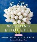 Post, Anna - Emily Post's Wedding Etiquette, 6e - 9780062326102 - V9780062326102