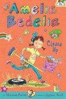 Parish, Herman - Amelia Bedelia Chapter Book #6: Amelia Bedelia Cleans Up - 9780062334008 - V9780062334008