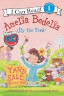 Parish, Herman - Amelia Bedelia by the Yard - 9780062334275 - V9780062334275