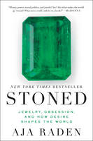 Raden, Aja - Stoned: Jewelry, Obsession, and How Desire Shapes the World - 9780062334701 - V9780062334701