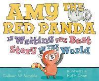Venable, Colleen - Amy the Red Panda Is Writing the Best Story in the World - 9780062338488 - V9780062338488