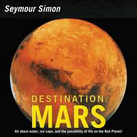 Simon, Seymour - Destination: Mars (revised edition) - 9780062345042 - V9780062345042