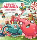 Minguet, Eva - Kawaii Manga: Adorable! - 9780062348609 - V9780062348609