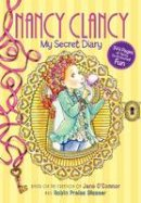 O'Connor, Jane - Fancy Nancy: Nancy Clancy: My Secret Diary - 9780062349835 - V9780062349835