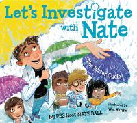 Ball, Nate - Let's Investigate with Nate #1: The Water Cycle - 9780062357397 - V9780062357397