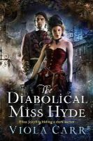 Carr, Viola - The Diabolical Miss Hyde: An Electric Empire Novel - 9780062363084 - V9780062363084