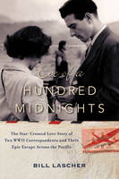 Lascher, Bill - Eve of a Hundred Midnights: The Star-Crossed Love Story of Two WWII Correspondents and Their Epic Escape Across the Pacific - 9780062375209 - KEX0295297