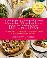 Johns, Audrey - Lose Weight by Eating - 9780062378699 - V9780062378699