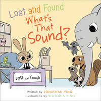 Ying, Jonathan - Lost and Found, What's that Sound? - 9780062380685 - V9780062380685