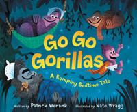 Wensink, Patrick - Go Go Gorillas: A Romping Bedtime Tale - 9780062381187 - V9780062381187