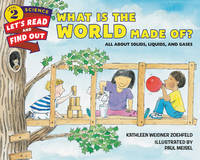 Zoehfeld, Kathleen Weidner - What Is the World Made Of?: All About Solids, Liquids, and Gases (Let's-Read-and-Find-Out Science 2) - 9780062381958 - V9780062381958