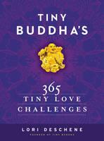Deschene, Lori - Tiny Buddha's 365 Tiny Love Challenges - 9780062385857 - V9780062385857