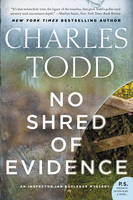 Todd, Charles - No Shred of Evidence: An Inspector Ian Rutledge Mystery (Inspector Ian Rutledge Mysteries) - 9780062386199 - 9780062386199