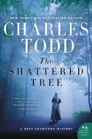Todd, Charles - The Shattered Tree: A Bess Crawford Mystery (Bess Crawford Mysteries) - 9780062386281 - V9780062386281