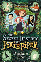 Fisher, Annabelle - The Secret Destiny of Pixie Piper - 9780062393784 - KRS0029522